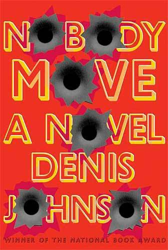 Nobody Move Denis Johnson book cover