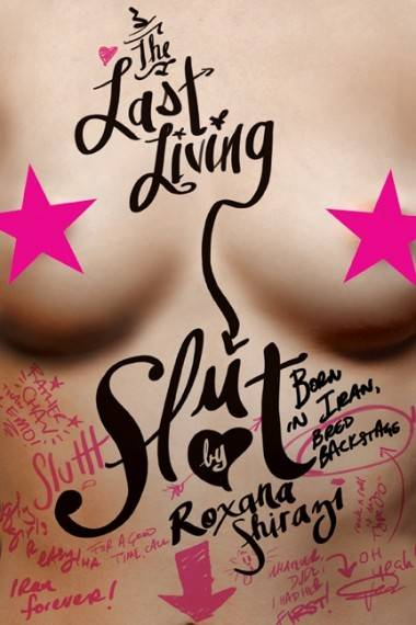The Last Living Slut by Roxane Shirazi book cover image