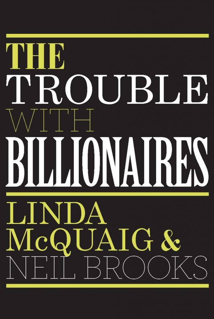 Linda McQuaig The Trouble With Billionaires