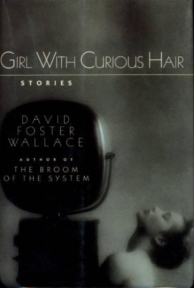 The Girl With Curious Hair by David Foster Wallace book cover image 1989 edition