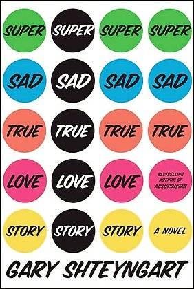 Gary Shteyngart Super Sad True Love Story