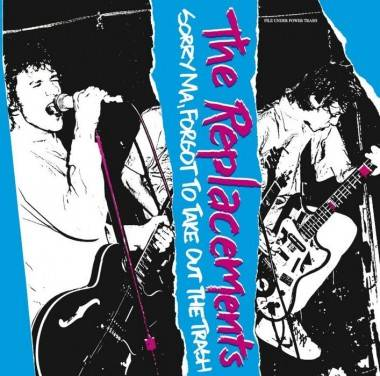 The Replacements Sorry Ma Forgot to Take Out the Trash album cover