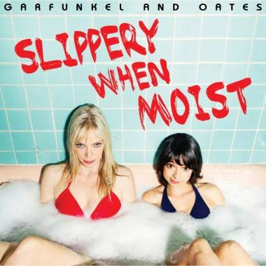 Garfunkel and Oates Slippery When Moist album cover image