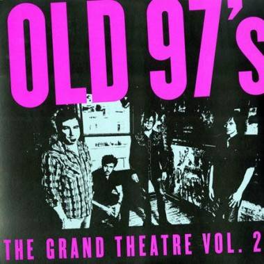 Old 97's Grand Theatre Vol 2 album cover image