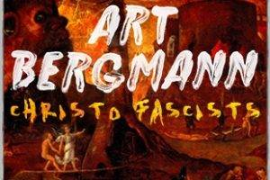 Art Bergmann Christo Fascists promo.